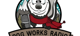 Dog Works Radio Show 2017 season line up