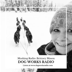 Brittney Mason on Mushing Radio