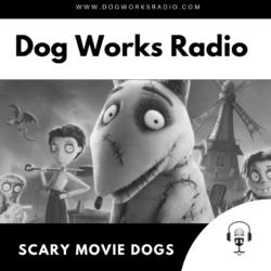 Scary Movie Dogs on Dog Works Radio