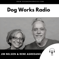 Jim Nelson Rene Agredano Dog Works Radio