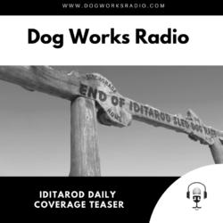 Dog Works Radio Iditarod coverage