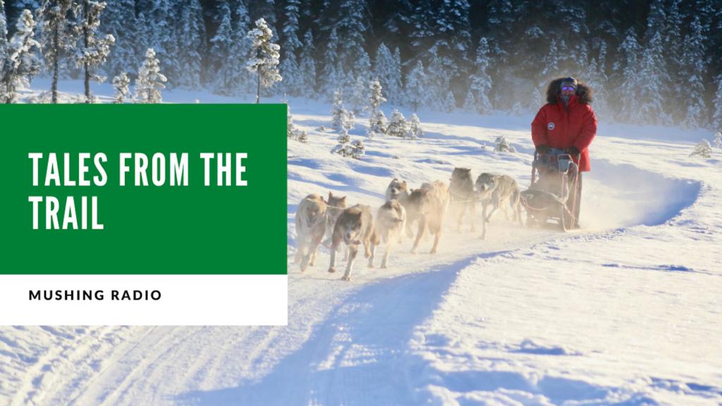 Tales from the Trail Alex Stein Dog Works Radio