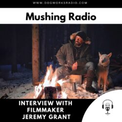 Jeremy Grant Mushing Radio